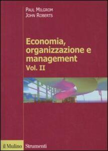 Foto Cover di Economia, organizzazione e management. Vol. 2, Libro di Paul Milgrom,John Roberts, edito da Il Mulino