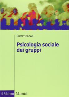 Psicologia sociale dei gruppi - Rupert Brown - copertina