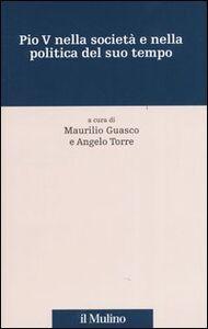 Libro Pio V nella società e nella politica del suo tempo