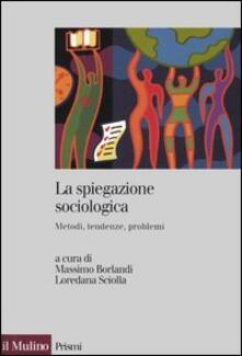 Nordestcaffeisola.it La spiegazione sociologica. Metodi, tendenze, problemi Image