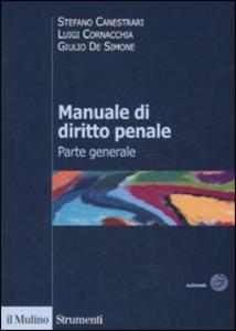Libro Manuale di diritto penale. Parte generale Stefano Canestrari , Luigi Cornacchia , Giulio De Simone