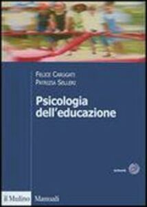 Foto Cover di Psicologia dell'educazione, Libro di Felice Carugati,Patrizia Selleri, edito da Il Mulino