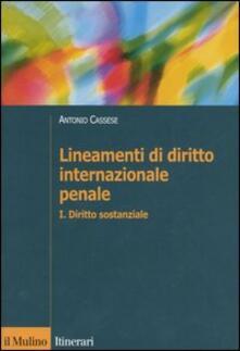 Lineamenti di diritto internazionale penale. Vol. 1: Diritto sostanziale. - Antonio Cassese - copertina