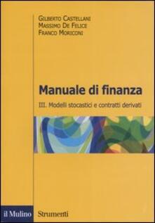 Manuale di finanza. Vol. 3: Modelli stocastici e contratti derivati..pdf