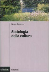 Libro Sociologia della cultura Wendy Griswold