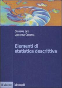 Foto Cover di Elementi di statistica descrittiva, Libro di Giuseppe Leti,Loredana Cerbara, edito da Il Mulino