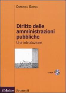 Diritto delle amministrazioni pubbliche. Una introduzione. Con CD-ROM - Domenico Sorace - copertina