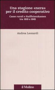 Una stagione «nera» per il credito cooperativo. Casse rurali e Raiffeisenkassen tra 1919 e 1945