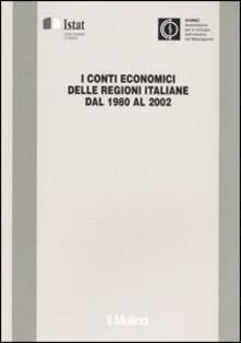 I conti economici delle regioni italiane dal 1980 al 2002 - copertina