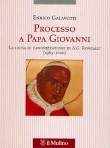 Warholgenova.it Processo a Papa Giovanni. La causa di canonizzazione di A. G. Roncalli (1965-2000) Image