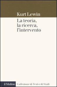 Libro La teoria, la ricerca, l'intervento Kurt Lewin