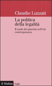 La politica della legalità. Il ruolo del giurista nell'età contemporanea