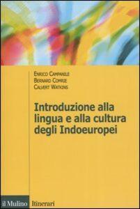 Libro Introduzione alla lingua e alla cultura degli Indoeuropei Enrico Campanile , Bernard Comrie , Calvert Watkins