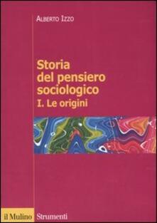 Storia del pensiero sociologico. Vol. 1: origini, Le..pdf