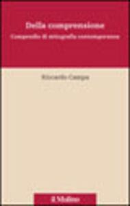 Foto Cover di Della comprensione. Compendio di mitografia contemporanea, Libro di Riccardo Campa, edito da Il Mulino
