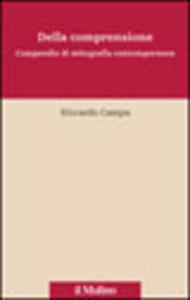 Libro Della comprensione. Compendio di mitografia contemporanea Riccardo Campa