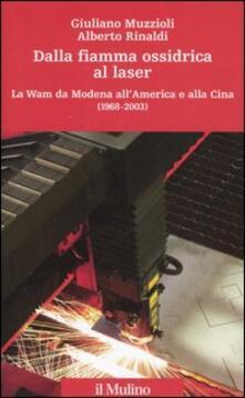 Daddyswing.es Dalla fiamma ossidrica al laser. La Wam da Modena all'America e alla Cina (1968-2003) Image