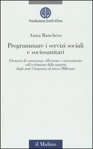 Programmare i servizi sociali e sociosanitari. Con CD-ROM
