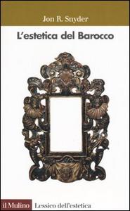 Libro L' estetica del Barocco Jon Snyder