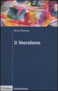 Foto Cover di Il liberalismo, Libro di Nicola Matteucci, edito da Il Mulino