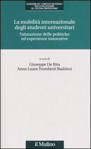Libro La mobilità internazionale degli studenti universitari. Valutazione delle politiche ed esperienze innovative