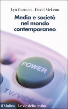 Media e società nel mondo contemporaneo - Lyn Gorman,David McLean - copertina