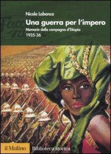 Equilibrifestival.it Una guerra per l'impero. Memorie della campagna d'Etiopia 1935-36 Image