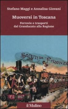 Winniearcher.com Muoversi in Toscana. Ferrovie e trasporti dal Granducato alla Regione Image