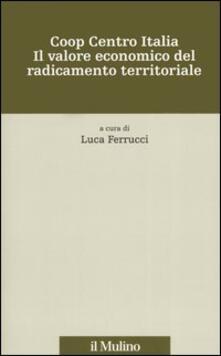 Coop centro Italia. Il valore economico del radicamento territoriale - copertina