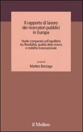 Il rapporto di lavoro dei ricercatori pubblici in Europa. Studio comparato sull'equilibrio tra flessibilità, qualità della ricerca e mobilità transnazionale