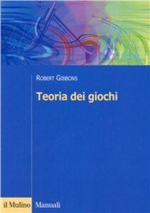 Libro Teoria dei giochi Robert Gibbons
