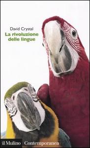 Libro La rivoluzione delle lingue David Crystal