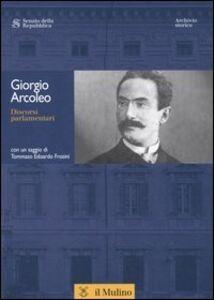 Libro Discorsi parlamentari. Con CD-ROM Georgio Arcoleo