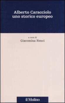 Alberto Caracciolo uno storico europeo. Atti di una Giornata di studio (Perugia, 21 ottobre 2004) - copertina