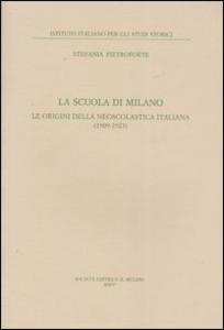 Libro La scuola di Milano. Le origini della neoscolastica italiana (1909-1923) Stefania Pietroforte