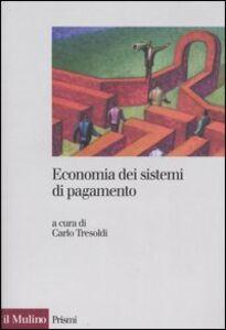 Foto Cover di Economia dei sistemi di pagamento, Libro di  edito da Il Mulino