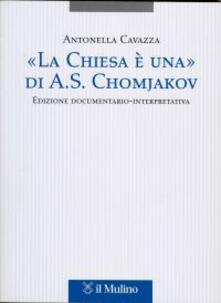 «La Chiesa è una» di A. S. Chomjakov. Edizione documentario-interpretativa. Testo russo a fronte.pdf