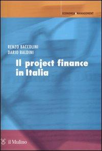 Il Il project finance in Italia - Baccolini Renzo Baldini Dario - wuz.it