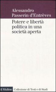 Libro Potere e libertà politica in una società aperta Alessandro Passerin d'Entrèves