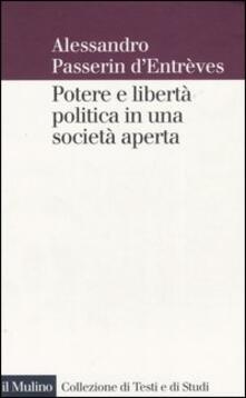 Potere e libertà politica in una società aperta - Alessandro Passerin d'Entrèves - copertina