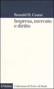 Foto Cover di Impresa, mercato e diritto, Libro di Ronald H. Coase, edito da Il Mulino