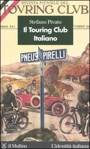 Libro Il Touring Club Italiano Stefano Pivato