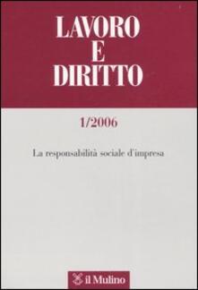 Lavoro e diritto. Vol. 1: La responsabilità sociale d'impresa. - copertina