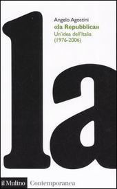 La Repubblica. Un'idea dell'Italia (1976-2006)