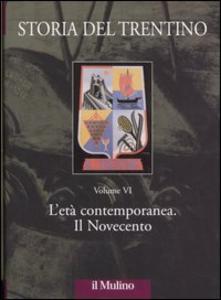 Libro Storia del Trentino. Vol. 6: L'età contemporanea. Il Novecento.