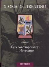 Storia del Trentino. Vol. 6: L'età contemporanea. Il Novecento.
