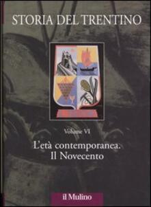 Storia del Trentino. Vol. 6: Letà contemporanea. Il Novecento..pdf