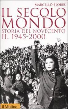 Librisulrazzismo.it Il secolo-mondo. Storia del Novecento. Vol. 2: 1945-2000. Image