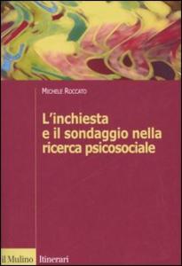 Libro L' inchiesta e il sondaggio nella ricerca psicosociale Michele Roccato