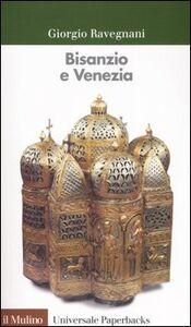Foto Cover di Bisanzio e Venezia, Libro di Giorgio Ravegnani, edito da Il Mulino